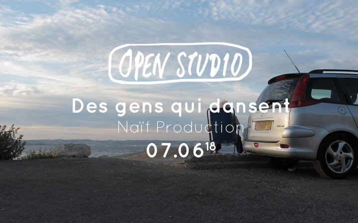 Open Studio - Des Gens Qui Dansent- Naïf Production