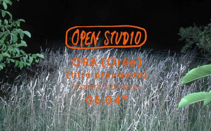 Open Studio - ORA (Orée) - Vania Vaneau