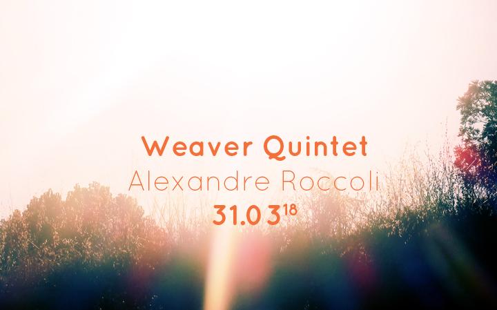 Weaver Quintet - Alexandre Roccoli