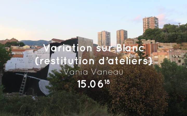 Variation sur Blanc (restitution d'ateliers) - Vania Vaneau -15.06
