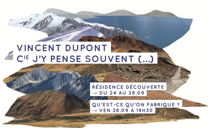 Vincent Dupont - Qu'est-ce qu'on fabrique ? - Ven 28.09 à 19h30