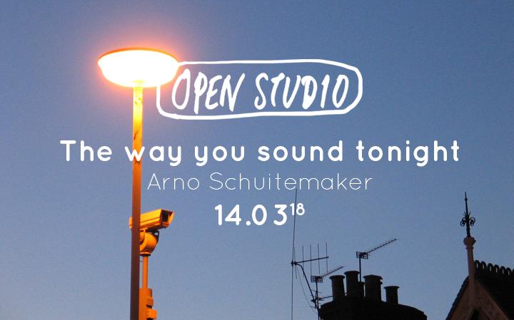Open Studio - The Way You Sound Tonight - Arno Schuitemaker