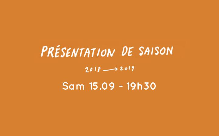 Présentation de saison - Sam 15.09 - 19h30