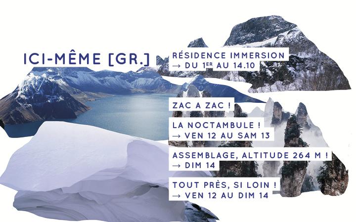 Ici-Même [Gr.] - ZAC à ZAC ! - du 12 au 14.10