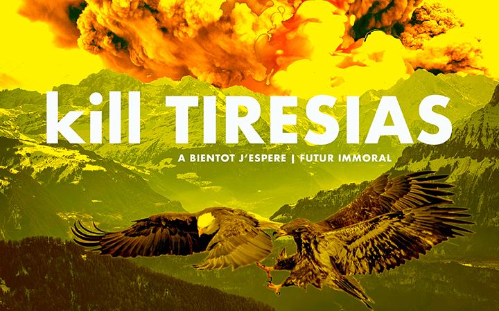 kill Tiresias / A Bientôt J'espere & Futur Immoral