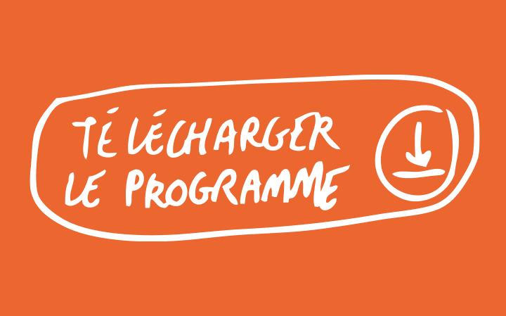 Télécharger le programme (en écriture manuscrite blanche avec une petite flèche de téléchargement fini dessinée sur fond orange)
